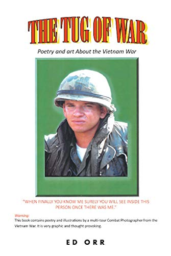 Amazon Com The Tug Of War Poetry And Art About The Vietnam War Ebook Orr Ed Kindle Store