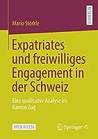 Expatriates Und Freiwilliges Engagement in Der Schweiz: Eine Qualitative Analyse Im Kanton Zug