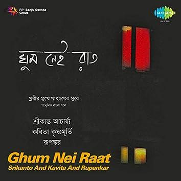 Ghum Nei Raat