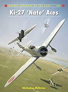 Ki-27 'Nate' Aces (Aircraft of the Aces) by Nicholas Millman (2013-08-20)