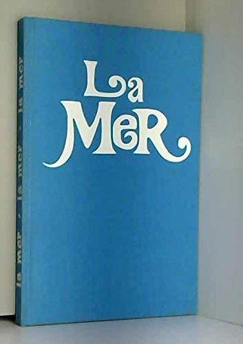 Mer (La). Les plus beaux poèmes sur la mer, les plus belles oeuvres sur la mer choisis par André Rossel.