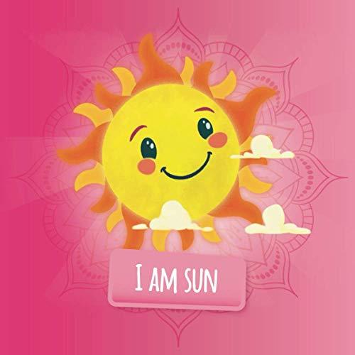 I am Sun: a mindfulness story for kids (Soul Mates Kids Yoga and Mindfulness)