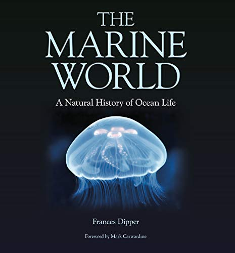 Dipper, F: Marine World - A Natural History of Ocean Life (Wild Nature Press)