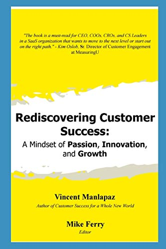 Rediscovering Customer Success: A Mindset of Passion, Innovation, and Growth