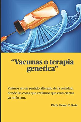 VACUNAS O TERAPIA GENETICA (Spanish Edition)