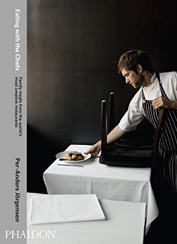 Eating with the chefs. Family meals from the world's most creative restaurants. Ediz. illustrata