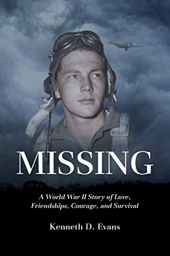 MISSING: A World War II Story of Love, Friendships, Courage, and Survival