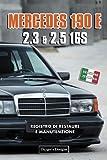 MERCEDES 190 E 2.3 & 2.5 16S: REGISTRO DI RESTAURE E MANUTENZIONE (Edizioni italiane)