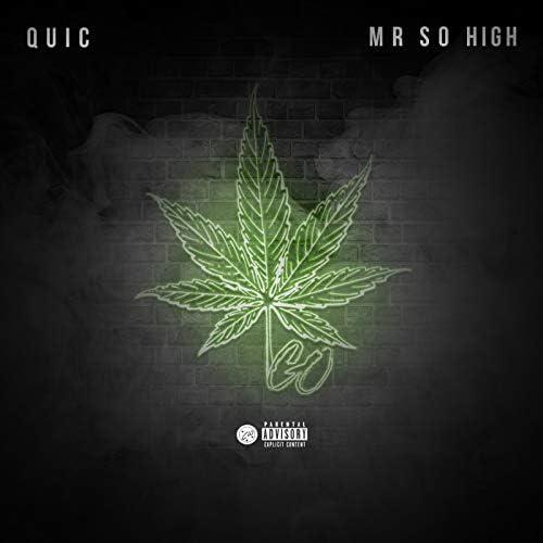 Quic & Mr. So High