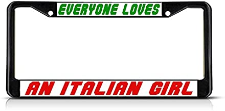 Sign Destination Metal Insert License Plate Frame Everyone Loves an Italian Girl Italy Weatherproof Car Accessories Black 2 Holes Solid Insert 1 Frame