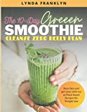 The 10-Day Green Smoothie Cleanse Zero Belly Plan:: Burn Fats And Get Lean With our 50 Plant based Recipes for Weight loss