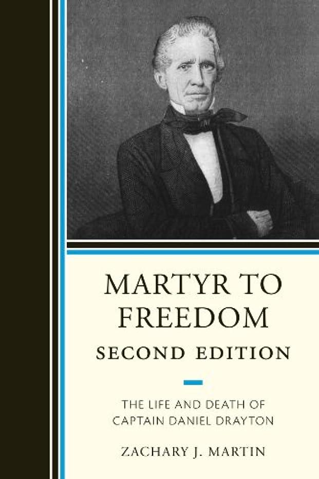 散歩夜間比較Martyr To Freedom: The Life and Death of Captain Daniel Drayton (English Edition)