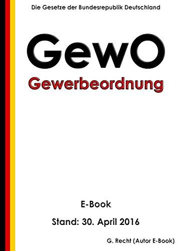 Gewerbeordnung - GewO – Stand: 30. April 2016
