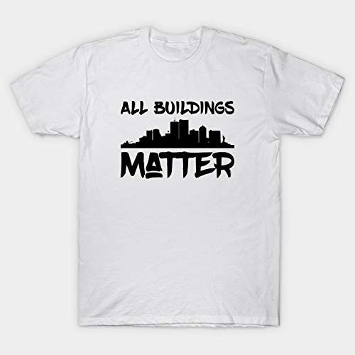 all buildings matter T-Shirts,T shirt for mans