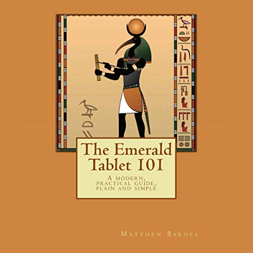 The Emerald Tablet 101 Audiobook By Dr. Matthew Barnes cover art