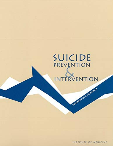 Suicide Prevention and Intervention: Summary of a Workshop (English Edition)