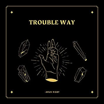 Trouble Way