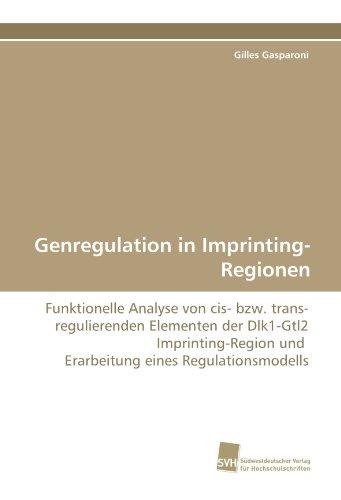 Genregulation in Imprinting-Regionen: Funktionelle Analyse von cis- bzw. trans-regulierenden Elementen der Dlk1-Gtl2 Imprinting-Region und Erarbeitung eines Regulationsmodells