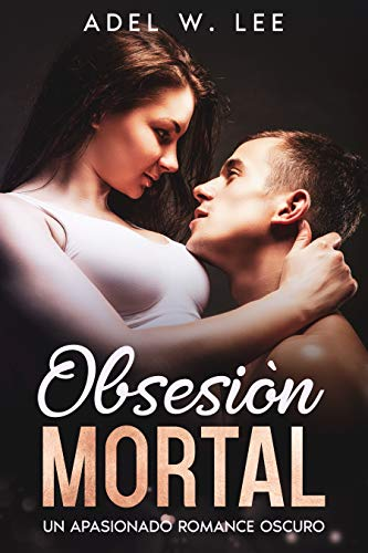 Obsesión Mortal de Adel W. Lee