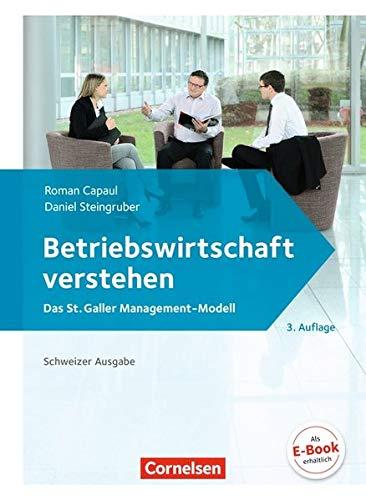 Betriebswirtschaft verstehen - [3. Auflage]: Lehrbuch (Betriebswirtschaft verstehen - Das St. Galler Management-Modell / [3. Auflage])