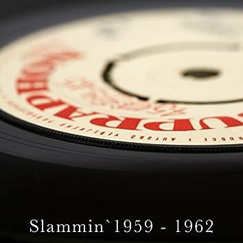 Slammin`1959 - 1962