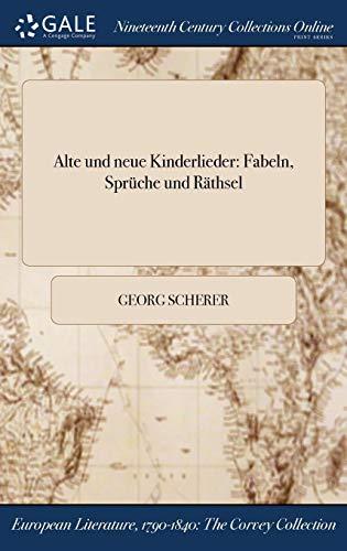 Alte Und Neue Kinderlieder: Fabeln, Spruche Und Rathsel