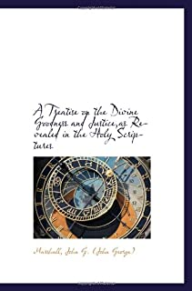 A Treatise on the Divine Goodness and Justice,as Revealed in the Holy Scriptures