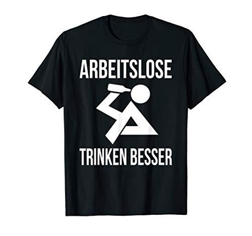 Arbeitslos Trinken Spruch Vom Arbeitsamt. Saufen Jobcenter T-Shirt