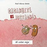 Cacahuete y Pistachín: El color rojo