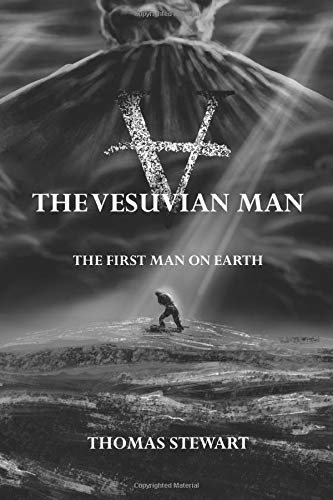 The Vesuvian Man: The First Man on Earth