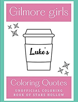 Gilmore Girls Coloring Quotes  Unofficial Coloring book Of Stars Hollow
