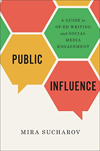 Public Influence: A Guide to Op-Ed Writing and Social Media Engagement (English Edition)