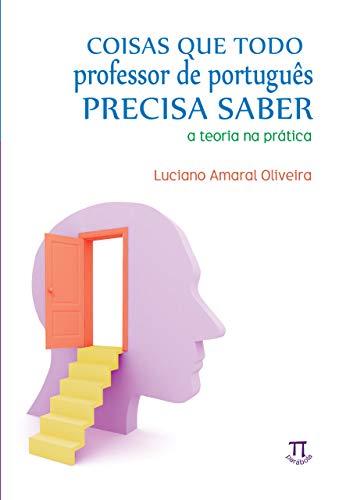 Coisas que todo professor de português precisa saber (Estratégias de ensino Livro 17)