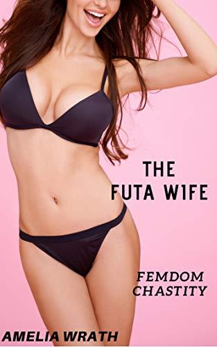 The FUTA Wife: Femdom Chastity