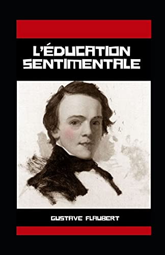 L'Éducation Sentimentale Gustave Flaubert illustree