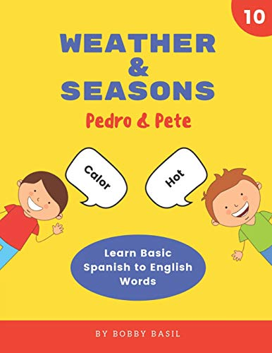 Weather & Seasons: Learn Basic Spanish to English Words (Pedro & Pete Spanish Kids)