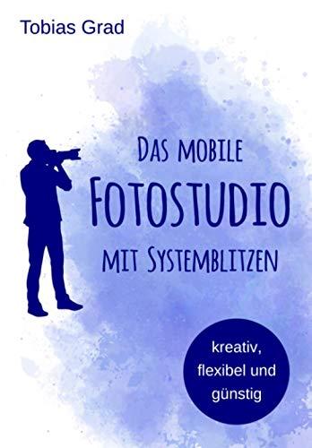 Das mobile Fotostudio mit Systemblitzen: kreativ, flexibel und günstig