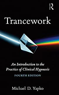 Trancework: An Introduction to the Practice of Clinical Hypnosis by Michael D. Yapko(2012-03-01)