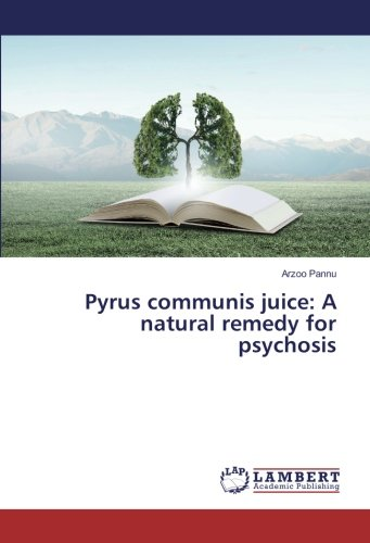 Pyrus communis juice: A natural remedy for psychosis