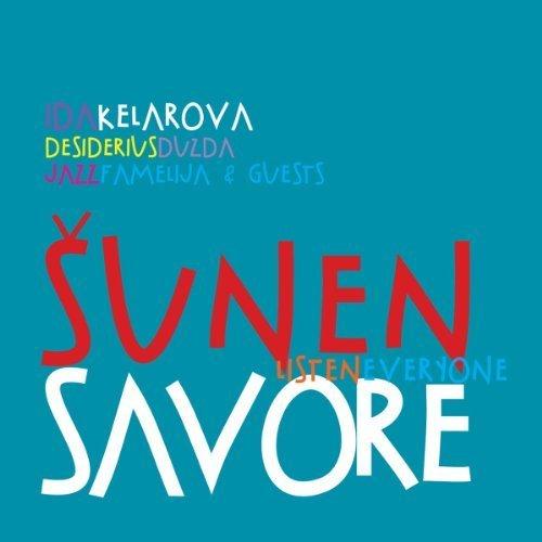 Sunen Savore / Listen Everyone by Ida Kelarova, Desiderius Duzda, Jazzfamelija (2012-05-11)