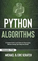 Python Algorithms Color Version: A Complete Guide to Learn Python for Data Analysis, Machine Learning, and Coding from Scratch (Python Programming Language)