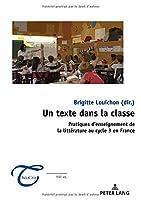 Un Texte Dans La Classe: Pratiques D'enseignement De La Littérature Au Cycle 3 En France (ThéoCrit)