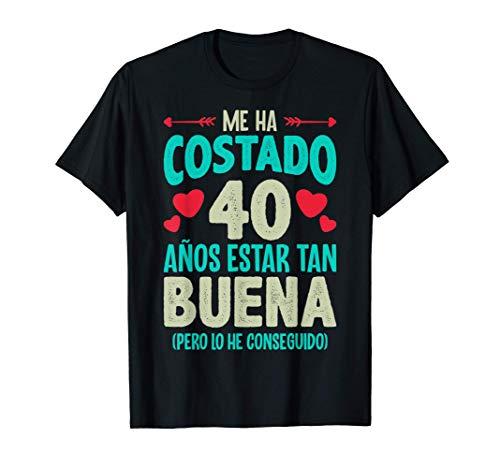 Me Ha Costado 40 Años Regalo 40 Cumpleaños 1980 Para Ella Camiseta