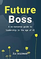 Future Boss - a no-nonsense guide to leadership in times of AI