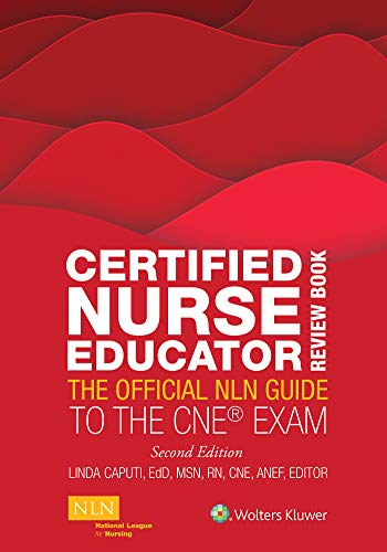 Compare Textbook Prices for Certified Nurse Educator Review Book: The Official Nln Guide to the CNE Exam 2nd ed. Edition ISBN 9781975154059 by Caputi Msn Edd RN CNE Anef, Linda