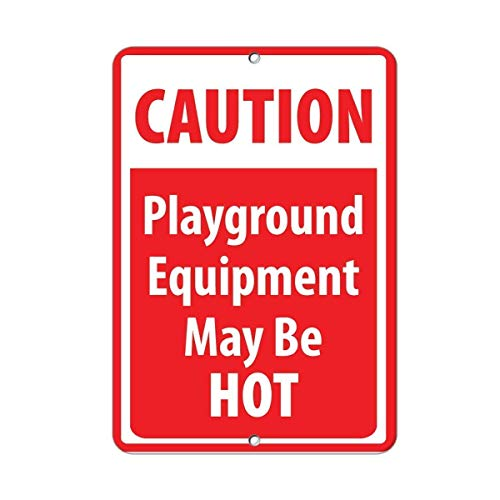 560 WENKLL Caution Playground Equipment May Be Hot Activity 8x12inch Pub Shed Bar Man Cave Home Bedroom Office Kitchen Gift Metal Sign