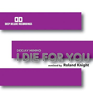 I Die for You (Roland Nights Remix)