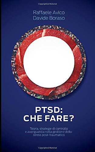 PTSD: che fare?: Strategie di controllo e avanguardie nella gestione dello stress post-traumatico