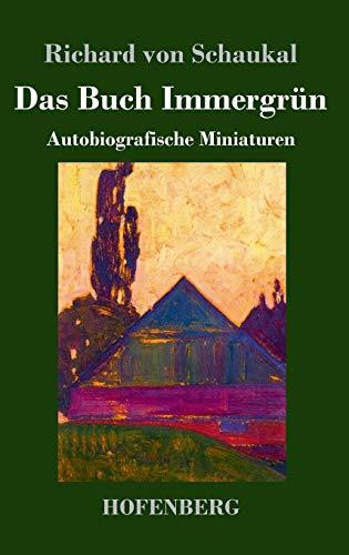 Das Buch Immergrün: Autobiografische Miniaturen