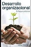 Desarrollo Organizacional: Enfoque práctico